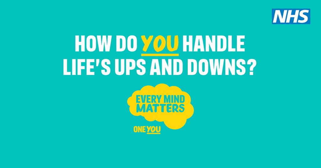 NHS poster asking How do you handle life's ups and Downs? Every mind matters. One You
