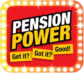 Pension power, get it, got it, good!