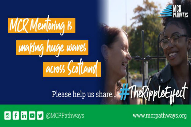 MCR poster showing 2 people smiling and laughing with each other and words MCR Mentoring is making waves across Scotland #The Ripple Effect