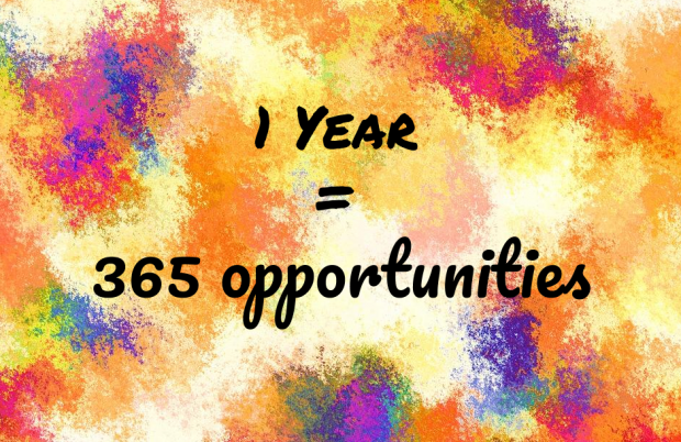 1 year = 360 opportunities