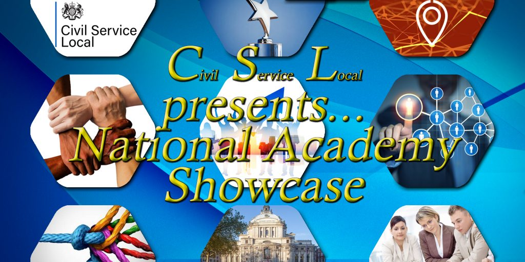 Civil Service Local presents the National Academy Showcase with images of people networks, people working together, joined hands, joined coloured ropes, an awards trophy with a star on top and a white government looking building