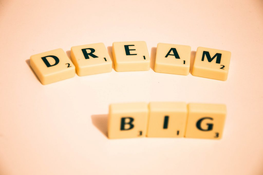 Scrabble letters spelling Dream big