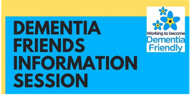 Words saying 'Dementia friends information session' and 'working to become Dementia Friendly' under their logo of 3 flowers.